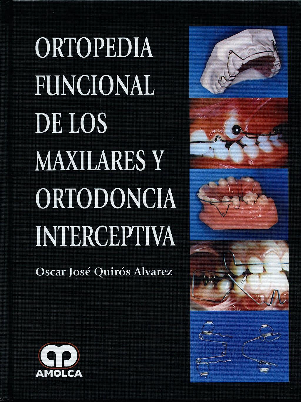 Portada del libro 9789588473895 Ortopedia Funcional de los Maxilares y Ortodoncia Interceptiva