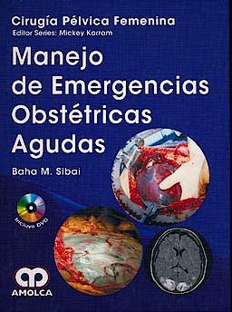 Portada del libro 9789588760056 Manejo de Emergencias Obstétricas Agudas + DVD (Cirugía Pélvica Femenina)