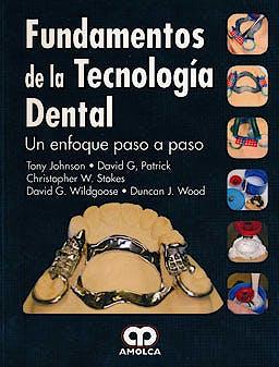 Portada del libro 9789588760094 Fundamentos de la Tecnología Dental. Un Enfoque Paso a Paso