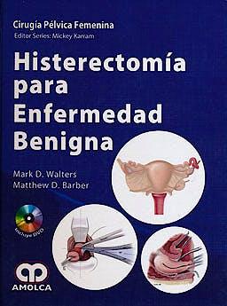 Portada del libro 9789588760155 Histerectomia para Enfermedad Benigna + Dvd (Cirugia Pelvica Femenina)