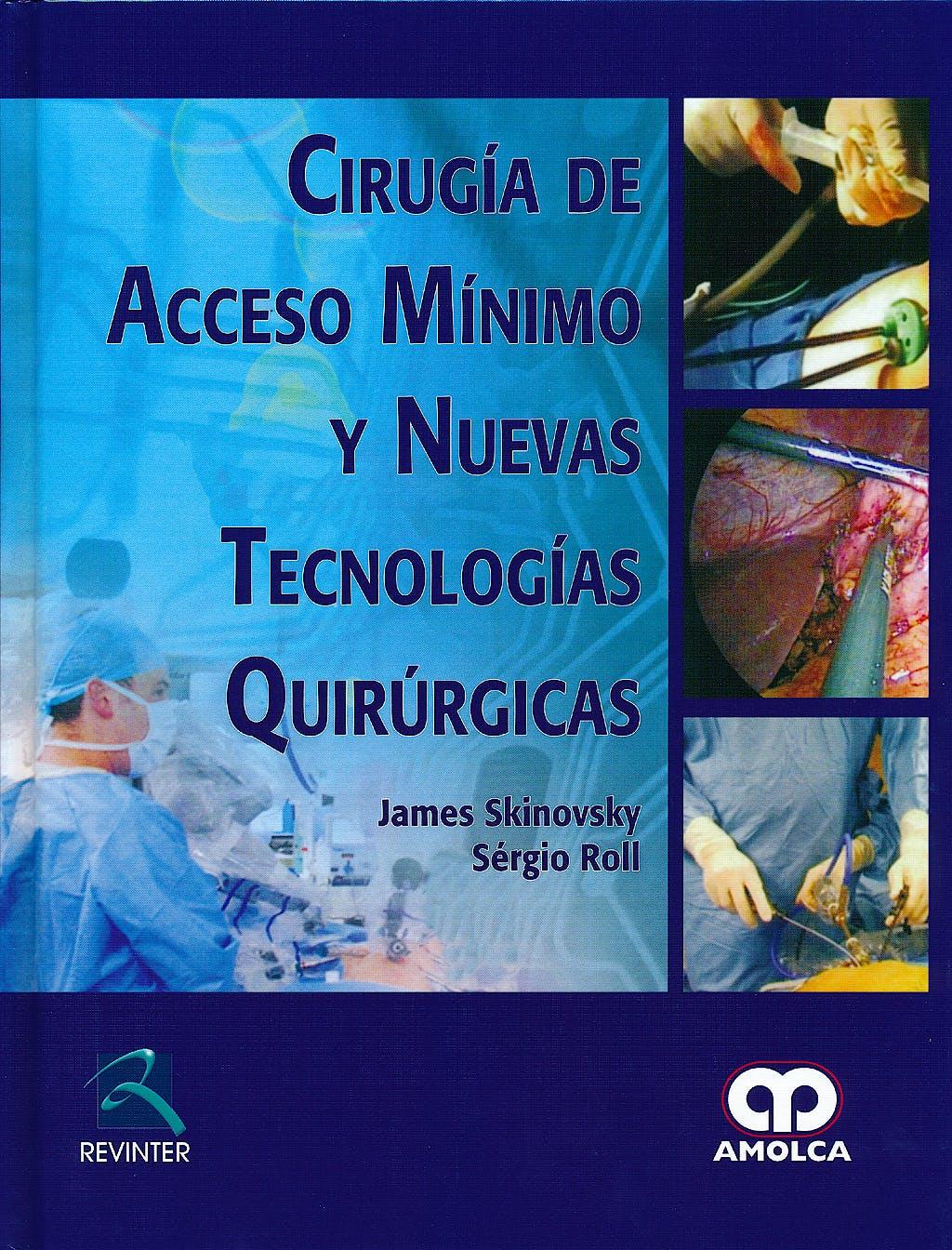 Portada del libro 9789588760247 Cirugia de Acceso Minimo y Nuevas Tecnologias Quirurgicas