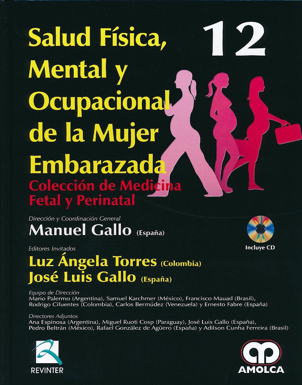 Portada del libro 9789588760339 Salud Física, Mental y Ocupacional de la Mujer Embarazada + DVD (Colección de Medicina Fetal y Perinatal, Vol. 12)