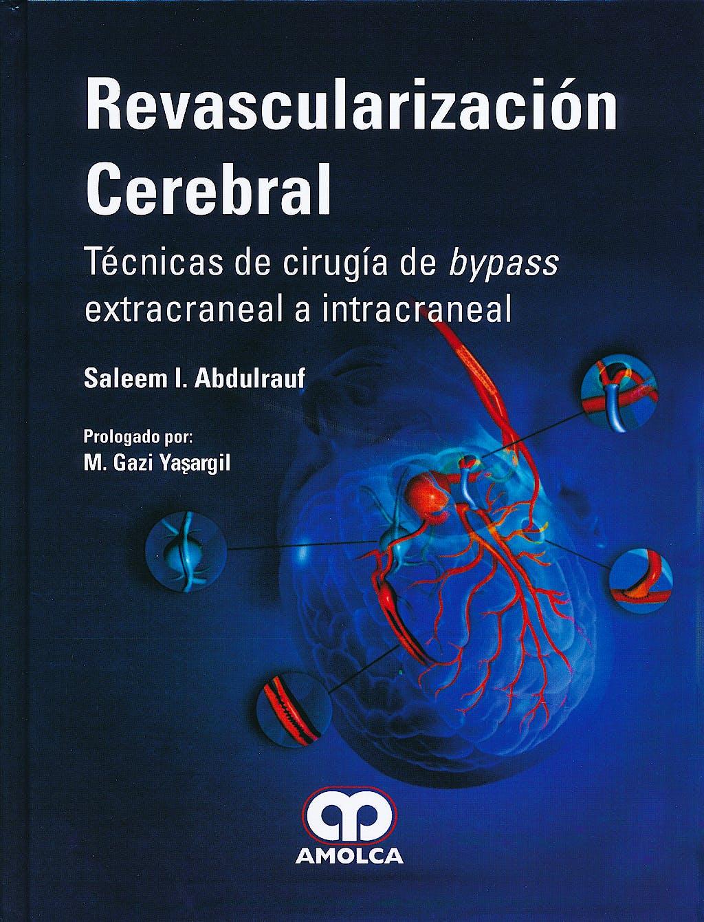 Portada del libro 9789588760414 Revascularizacion Cerebral. Tecnicas de Cirugia de Bypass Extracraneal a Intracraneal