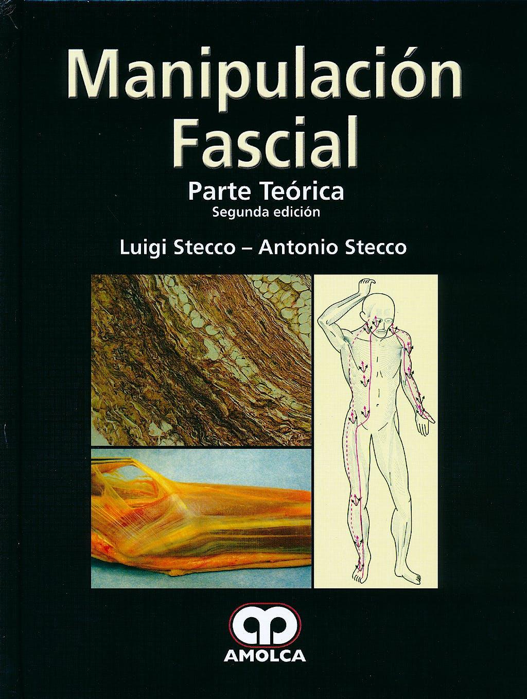 Portada del libro 9789588760483 Manipulación Fascial. Parte Teórica