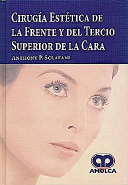 Portada del libro 9789588760520 Cirugia Estetica de la Frente y del Tercio Superior de la Cara