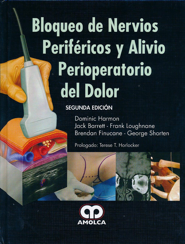 Portada del libro 9789588760612 Bloqueo de Nervios Periféricos y Alivio Perioperatorio del Dolor + CD