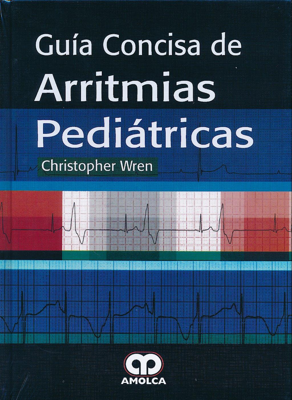 Portada del libro 9789588760629 Guía Concisa de Arritmias Pediátricas