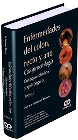 Portada del libro 9789588760674 Enfermedades del Colon, Recto y Ano. Coloproctología. Enfoque Clínico y Quirúrgico, 3 Vols.