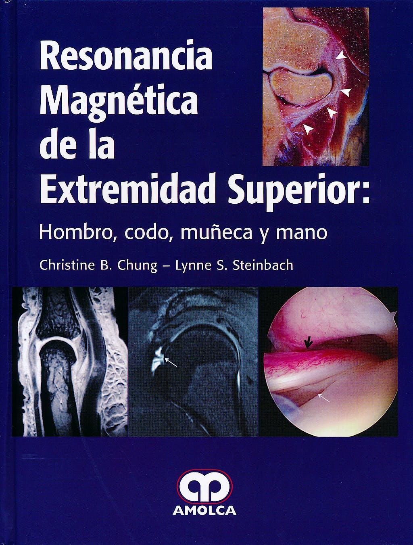 Portada del libro 9789588760780 Resonancia Magnética de la Extremidad Superior: Hombro, Codo, Muñeca y Mano