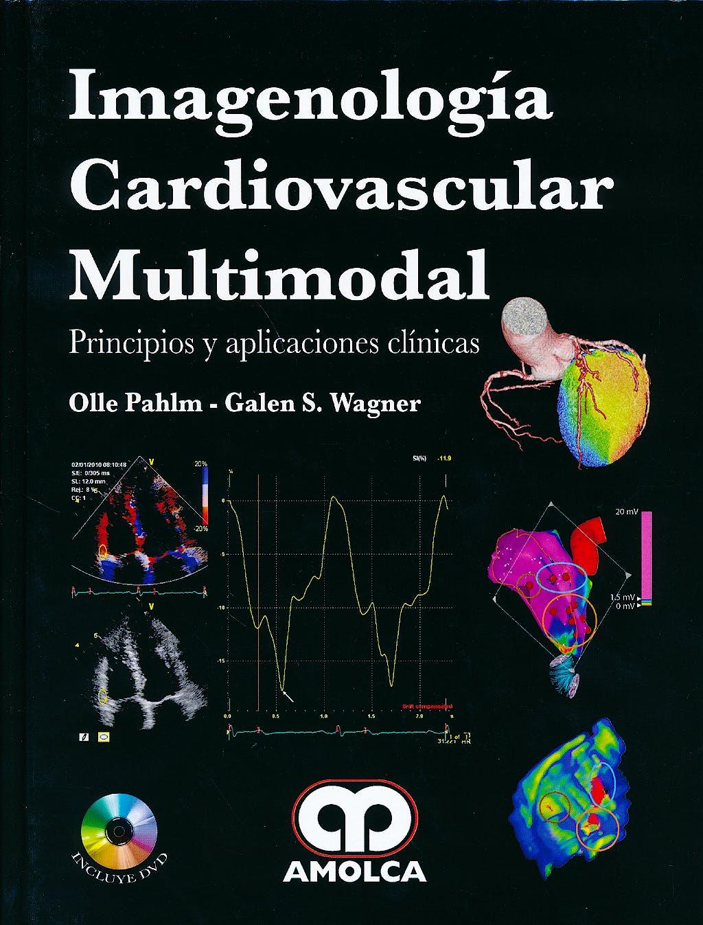Portada del libro 9789588760797 Imagenología Cardiovascular Multimodal. Principios y Aplicaciones Clínicas + DVD