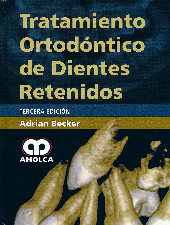 Portada del libro 9789588760803 Tratamiento Ortodóntico de Dientes Retenidos