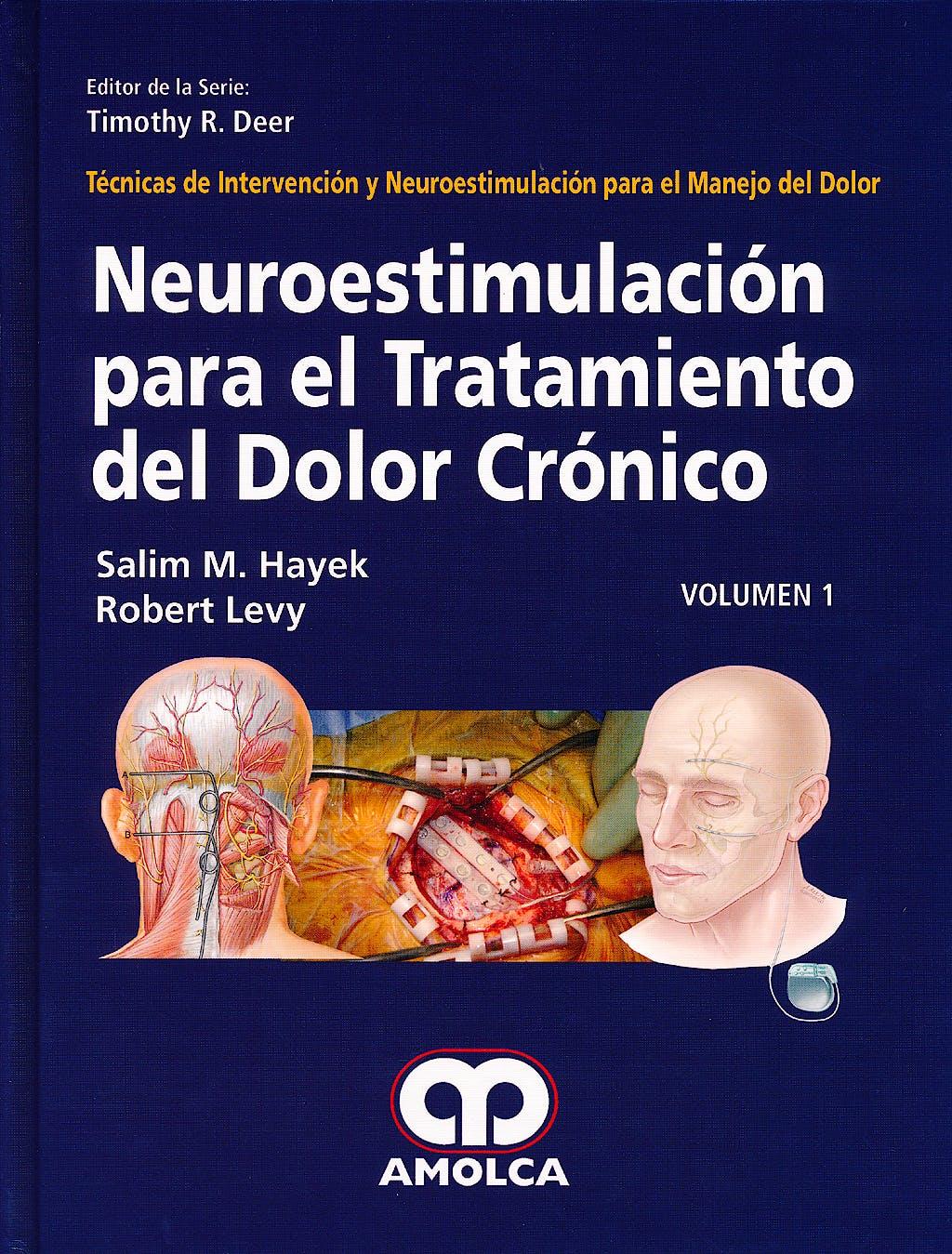 Portada del libro 9789588760810 Neuroestimulación para el Tratamiento del Dolor Crónico (Técnicas de Intervención y Neuroestimulación para el Manejo del Dolor, Vol. 1)