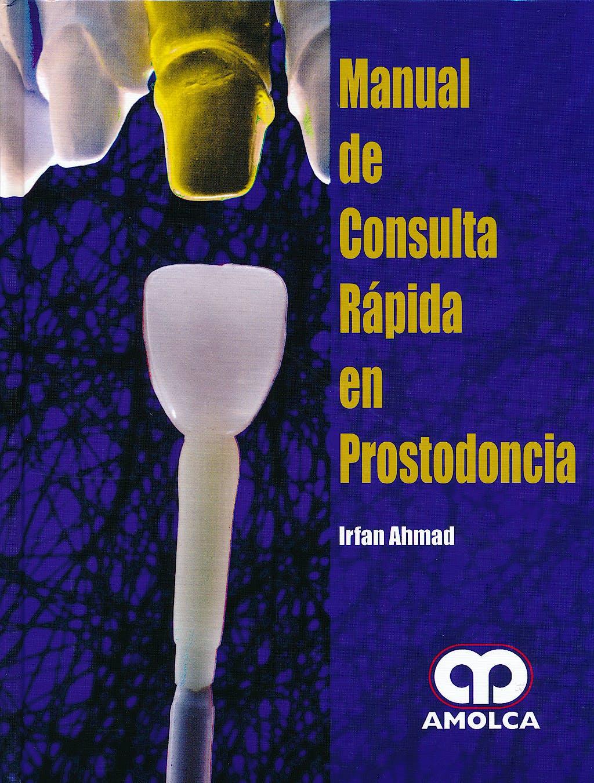 Portada del libro 9789588760919 Manual de Consulta Rápida en Prostodoncia