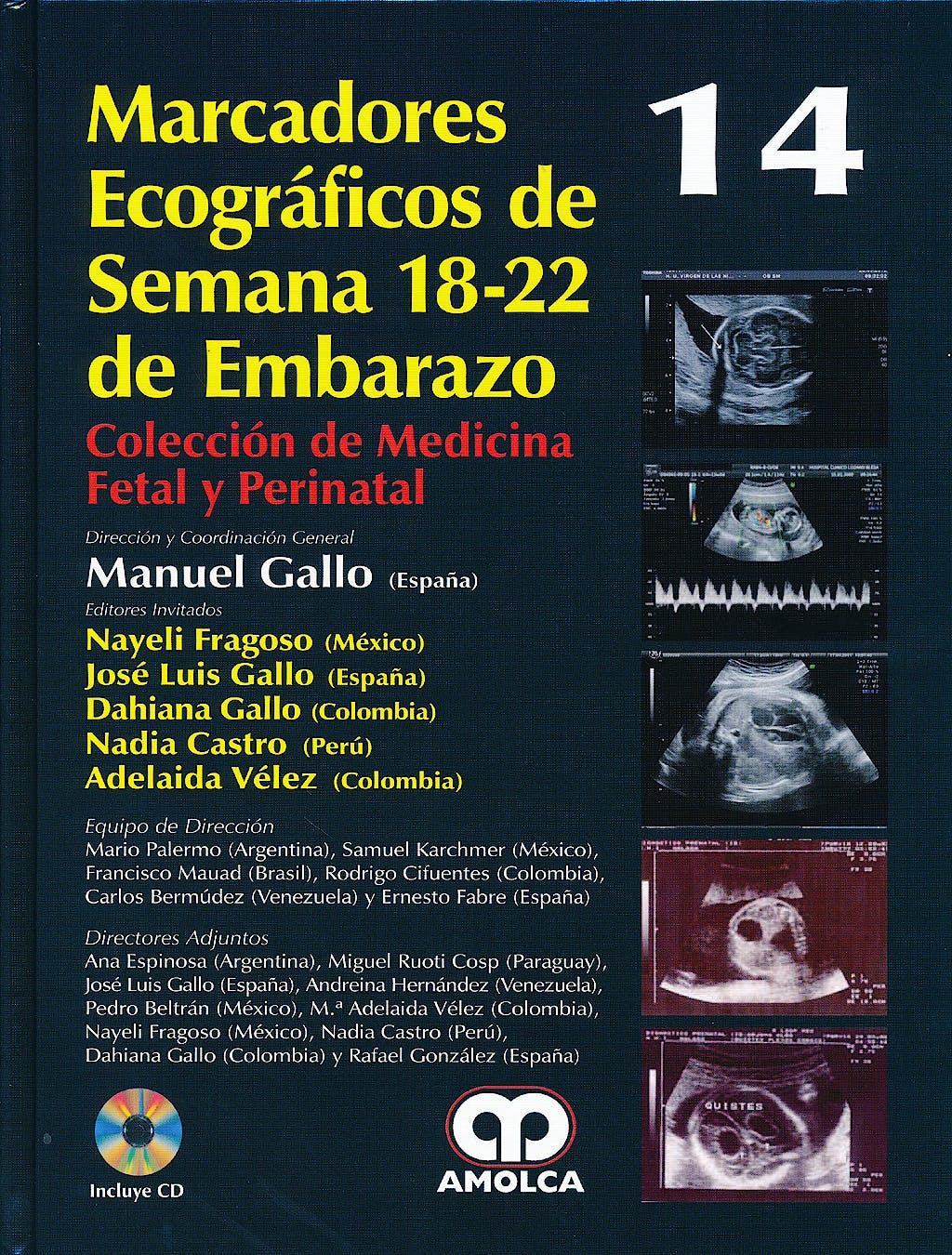 Portada del libro 9789588760957 Marcadores Ecograficos de Semana 18-22 de Embarazo + Dvd (Coleccion de Medicina Fetal y Perinatal, Vol. 14)