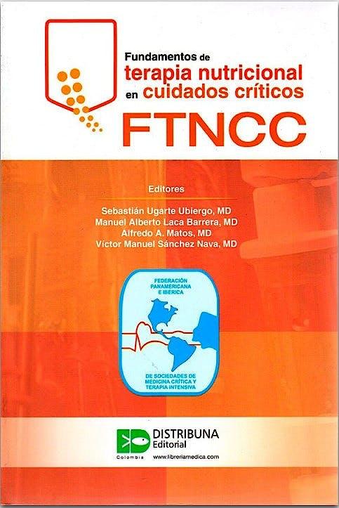 Portada del libro 9789588813400 Fundamentos de Terapia Nutricional en Cuidados Críticos (FTNCC)