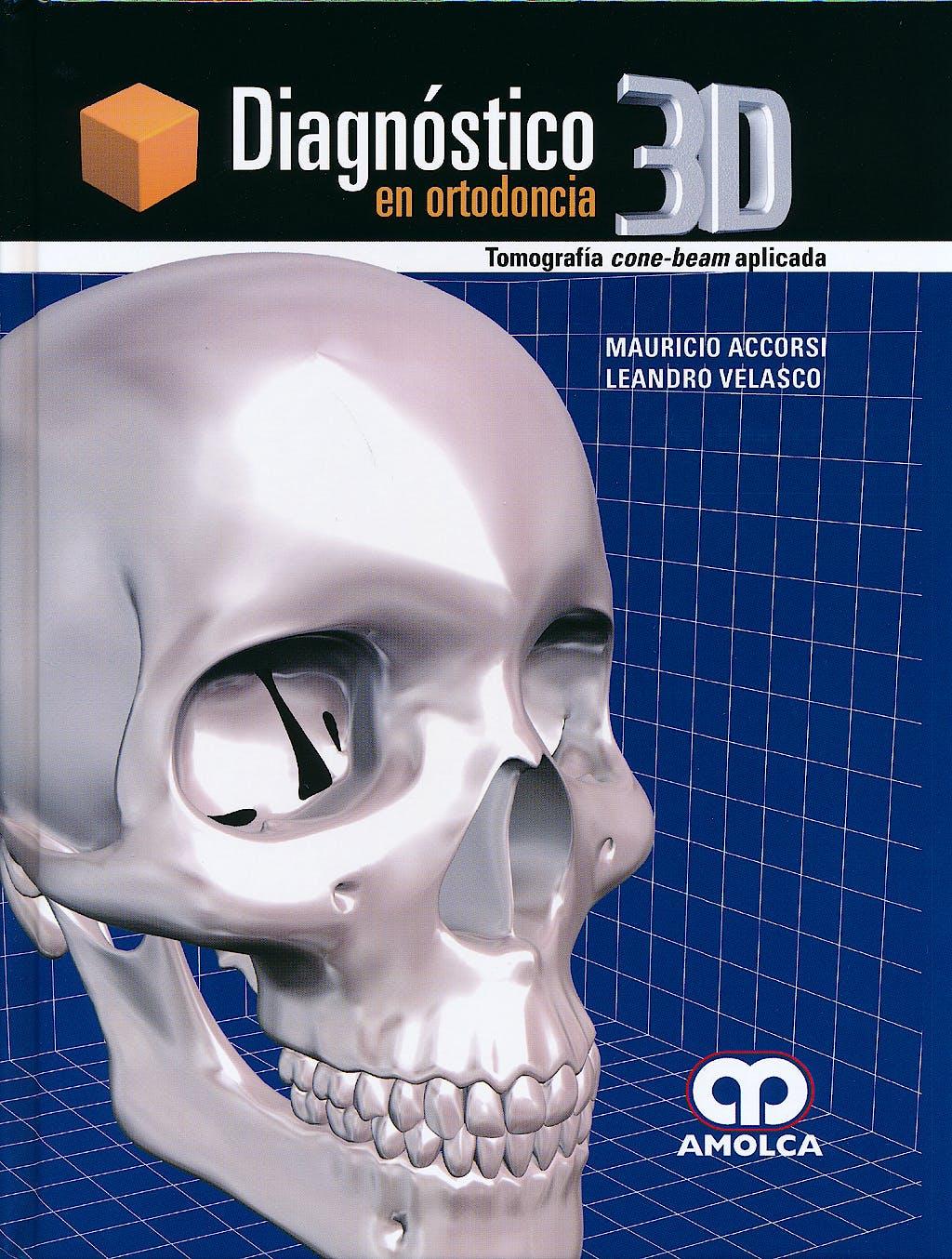 Portada del libro 9789588816098 Diagnóstico 3D en Ortodoncia. Tomografía Cone-Beam Aplicada