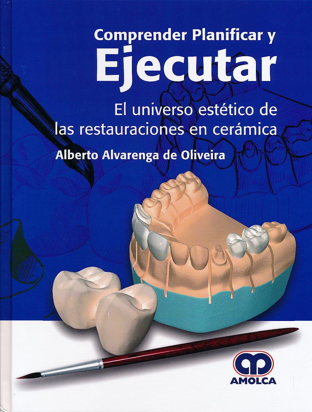 Portada del libro 9789588816104 Comprender, Planificar y Ejecutar. El Universo Estético de las Restauraciones en Cerámica