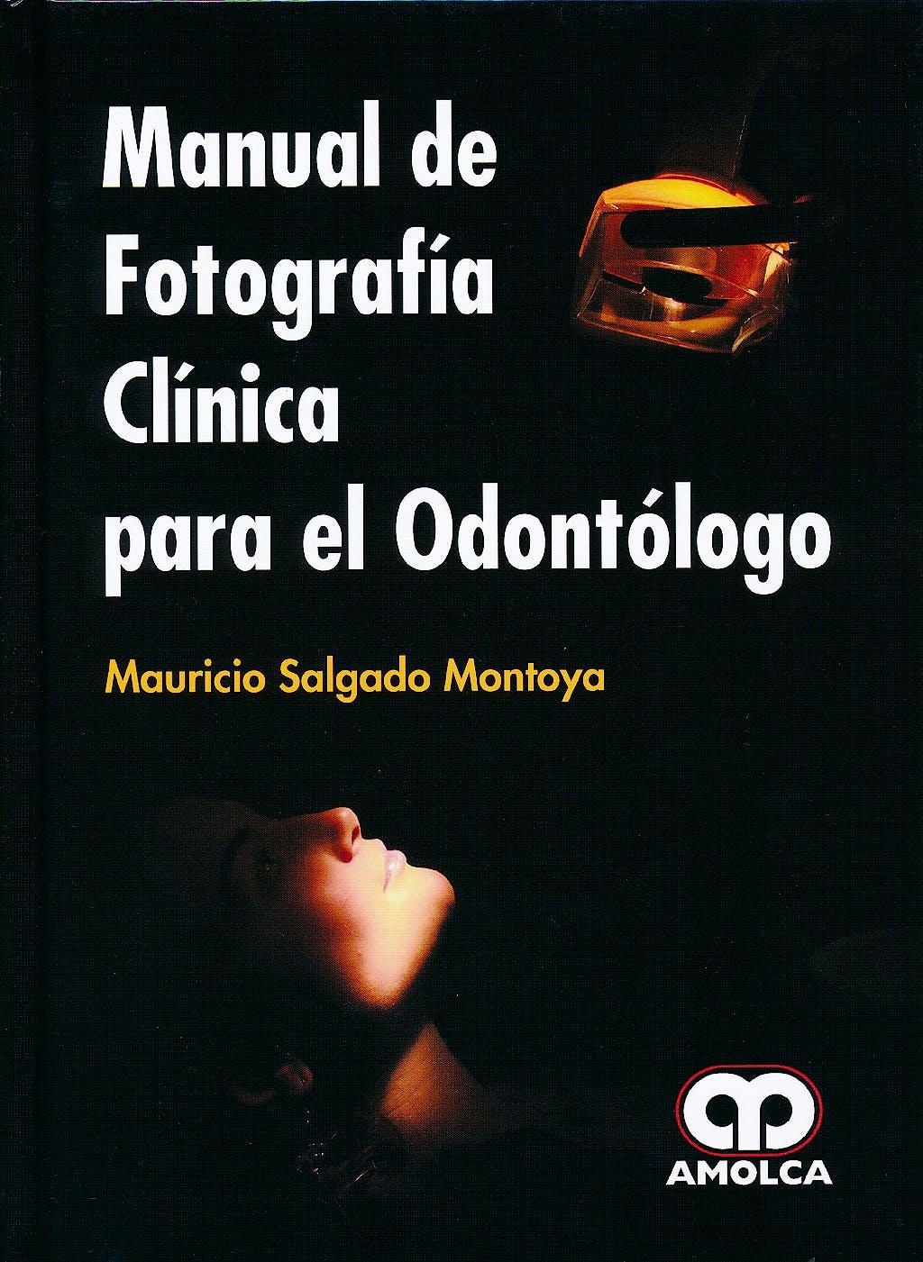 Portada del libro 9789588816142 Manual de Fotografía Clínica para el Odontólogo