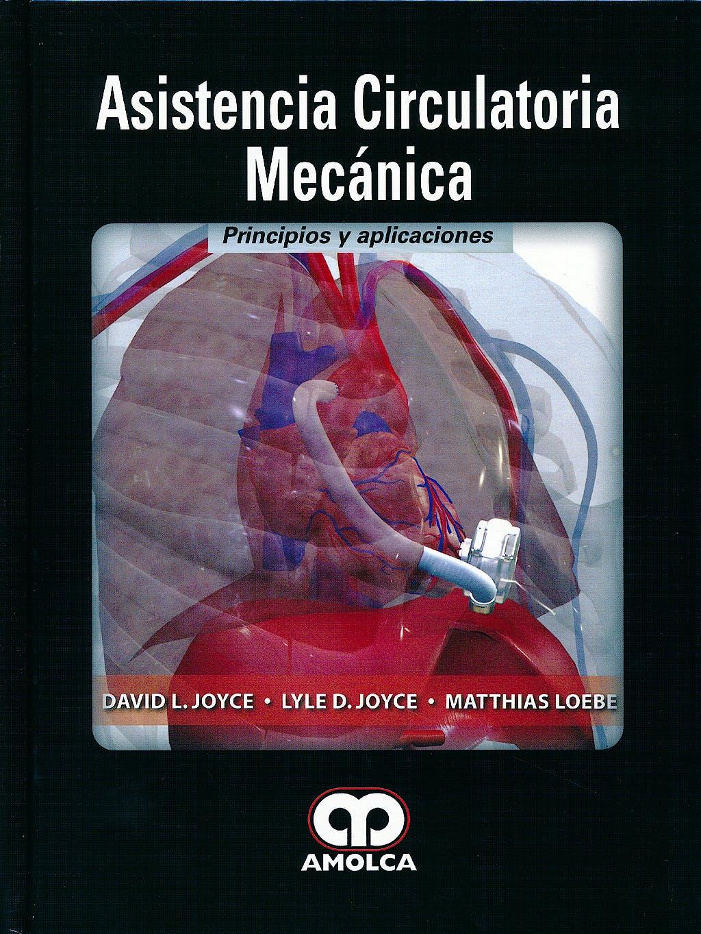 Portada del libro 9789588816203 Asistencia Circulatoria Mecánica. Principios y Aplicaciones