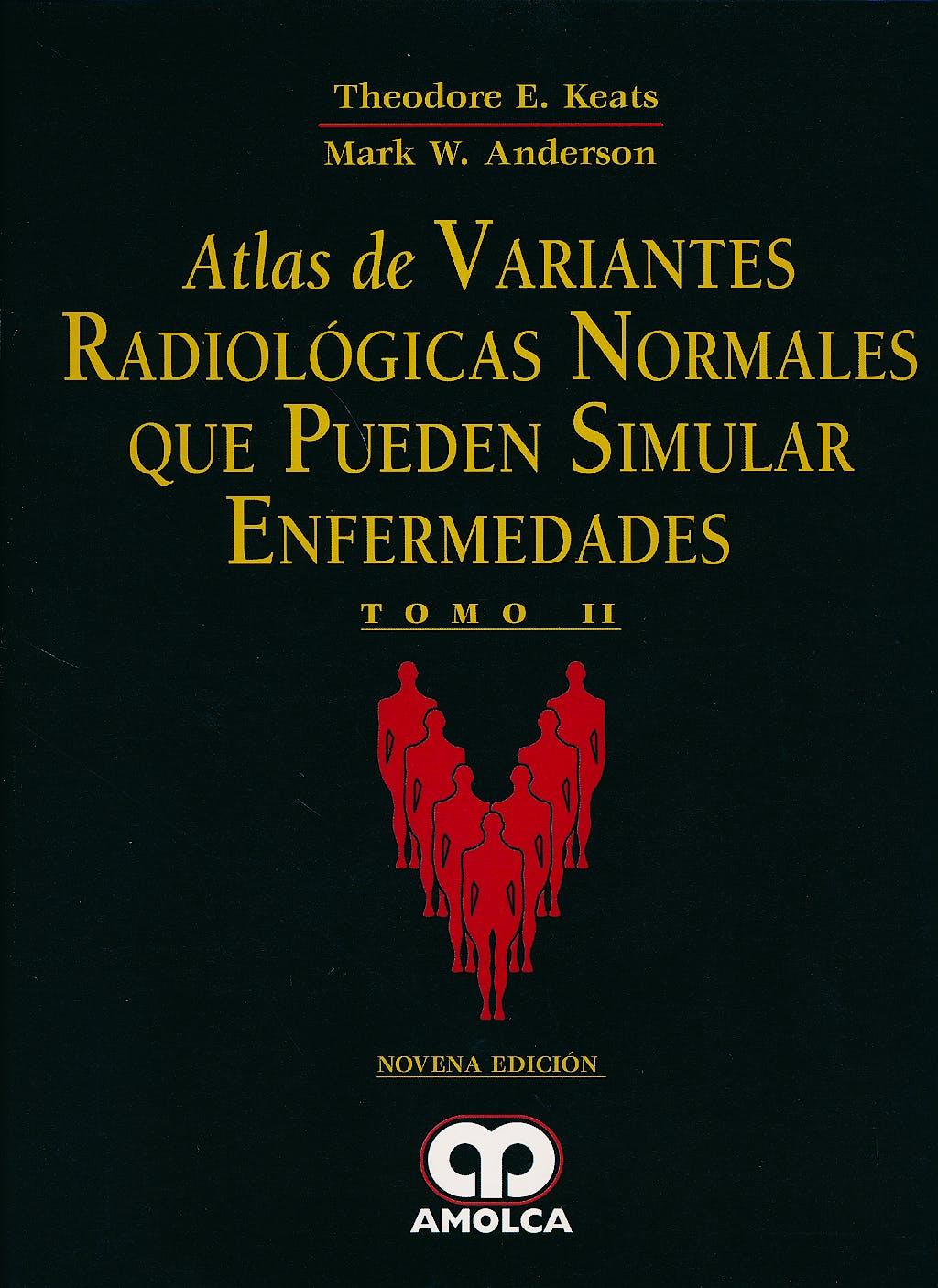 Portada del libro 9789588816296 Atlas de Variantes Radiológicas Normales que Pueden Simular Enfermedades, 2 Vols.