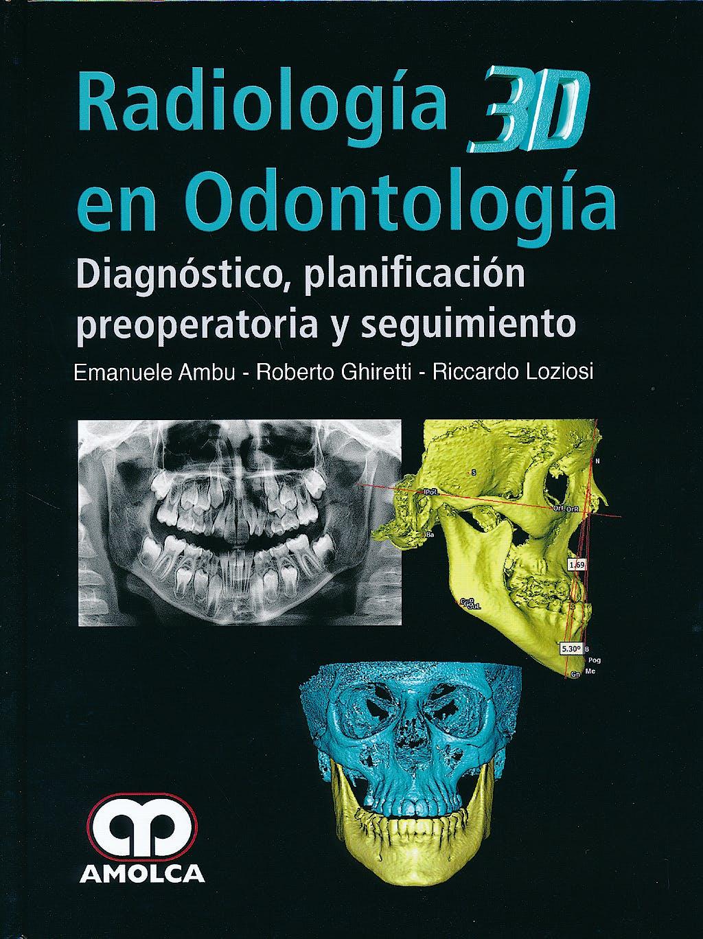Portada del libro 9789588816456 Radiología 3D en Odontología. Diagnóstico, Planificación Preoperatoria y Seguimiento