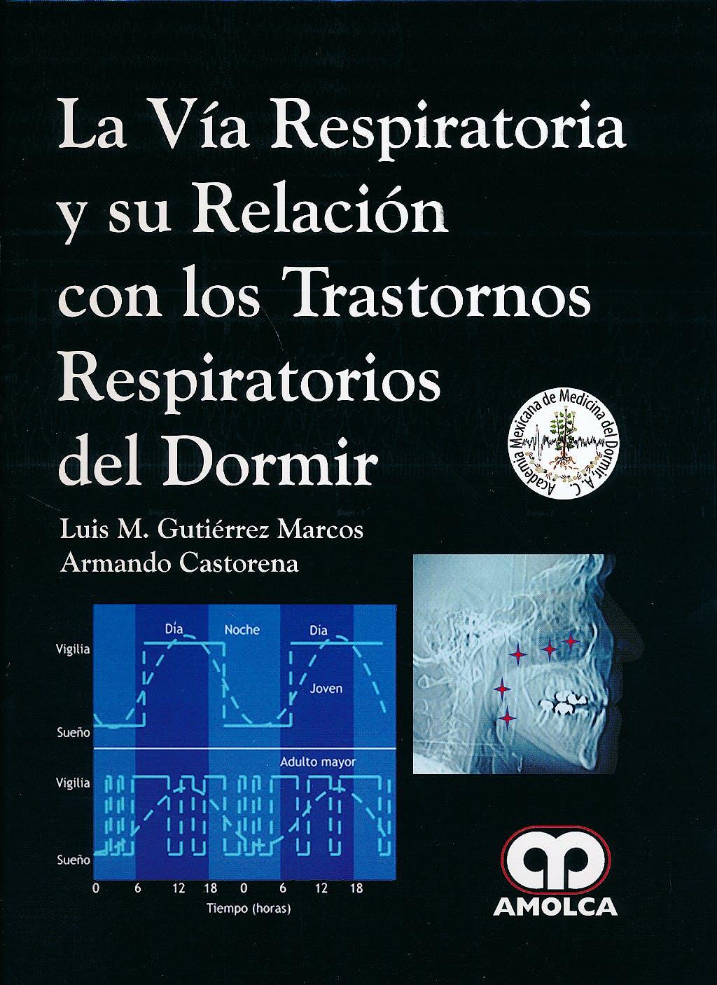 Portada del libro 9789588816609 La Vía Respiratoria y Su Relación con los Trastornos Respiratorios del Dormir