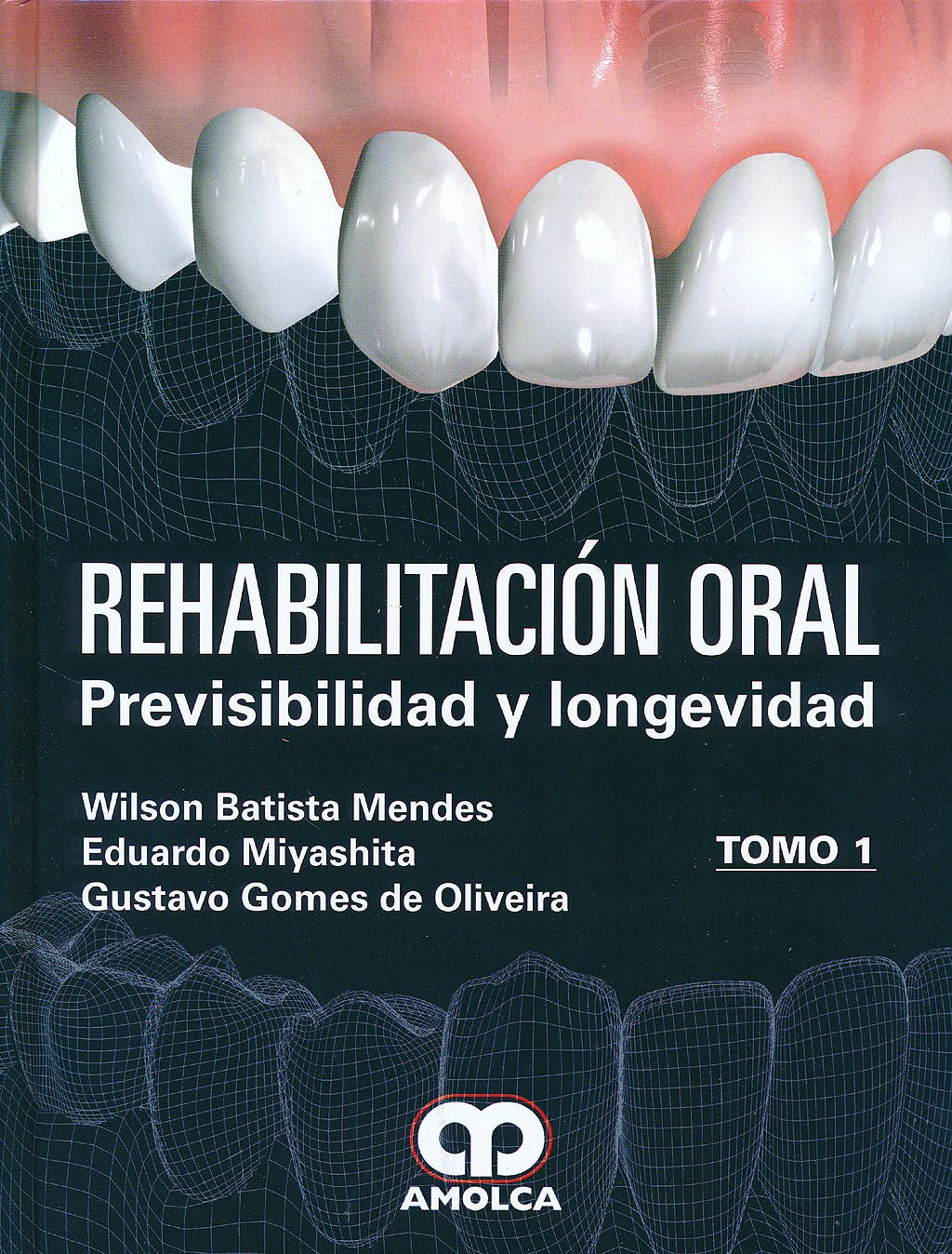Portada del libro 9789588816616 Rehabilitación Oral. Previsibilidad y Longevidad, 2 Vols.