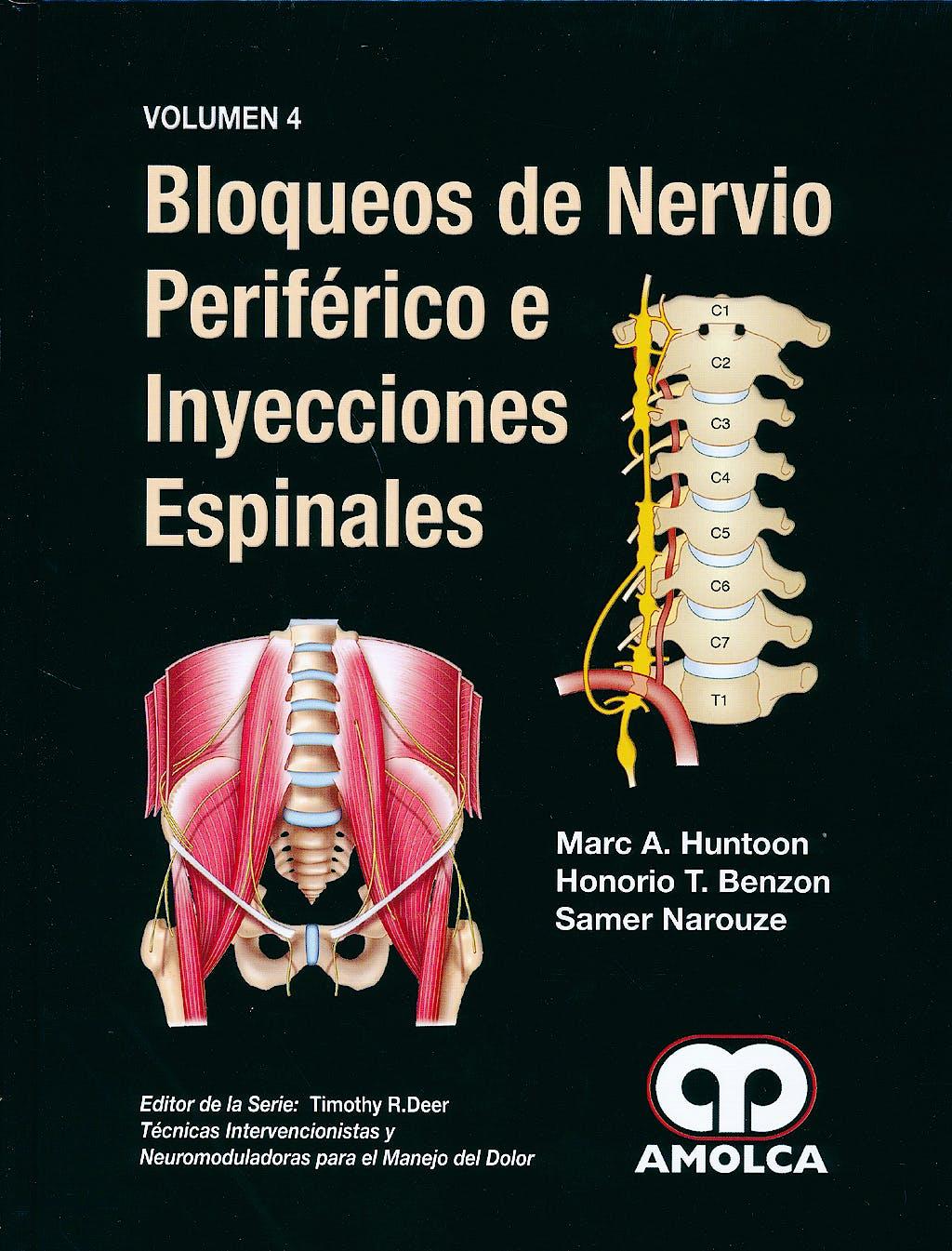 Portada del libro 9789588816760 Bloqueos de Nervio Periférico e Inyecciones Espinales (Técnicas Intervencionistas y Neuromoduladoras para el Manejo del Dolor, Vol. 4)