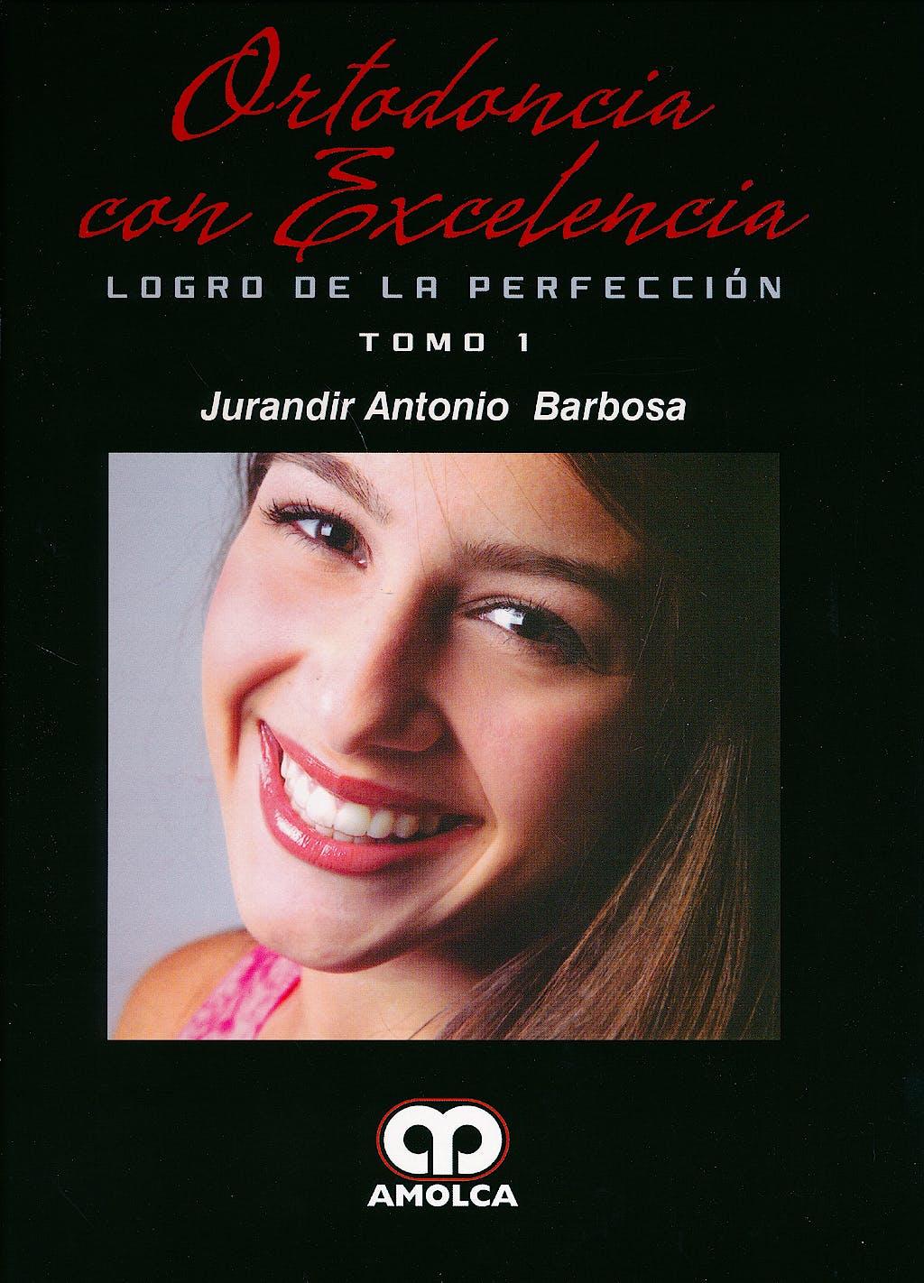 Portada del libro 9789588816821 Ortodoncia con Excelencia. Logro de la Perfección, 2 Vols.