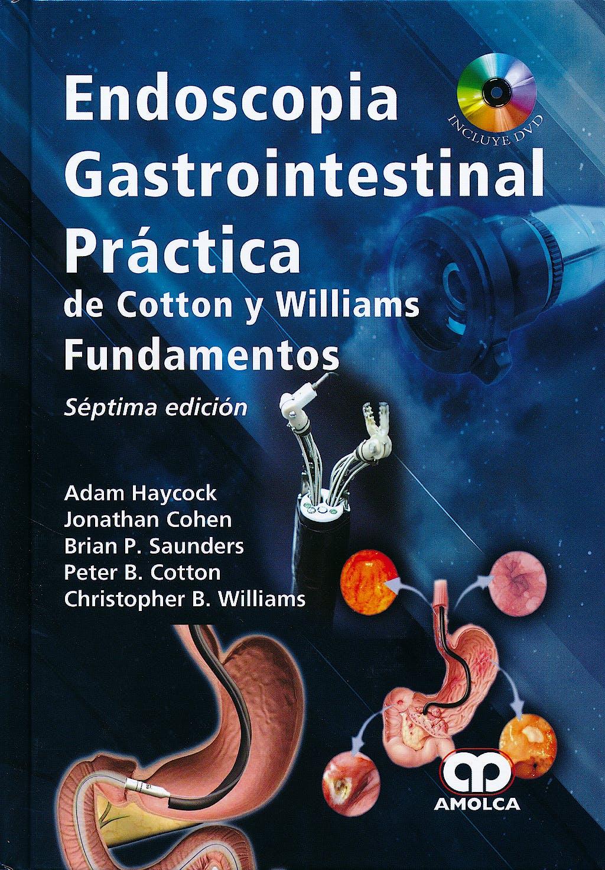 Portada del libro 9789588871073 Endoscopia Gastrointestinal Práctica de Cotton y Williams. Fundamentos