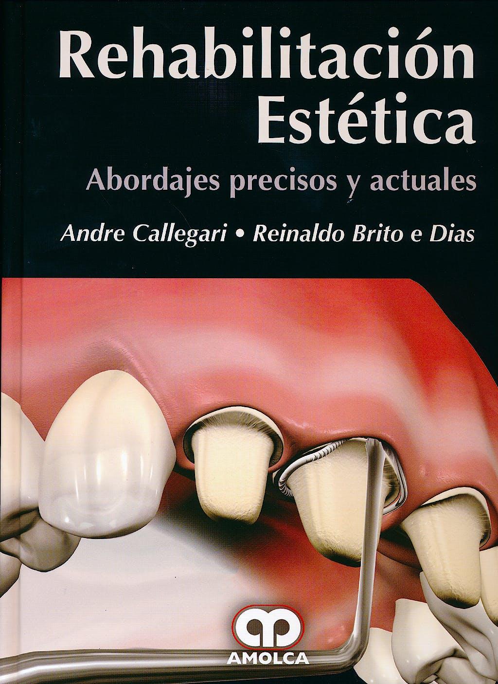 Portada del libro 9789588871165 Rehabilitación Estética. Abordajes Precisos y Actuales