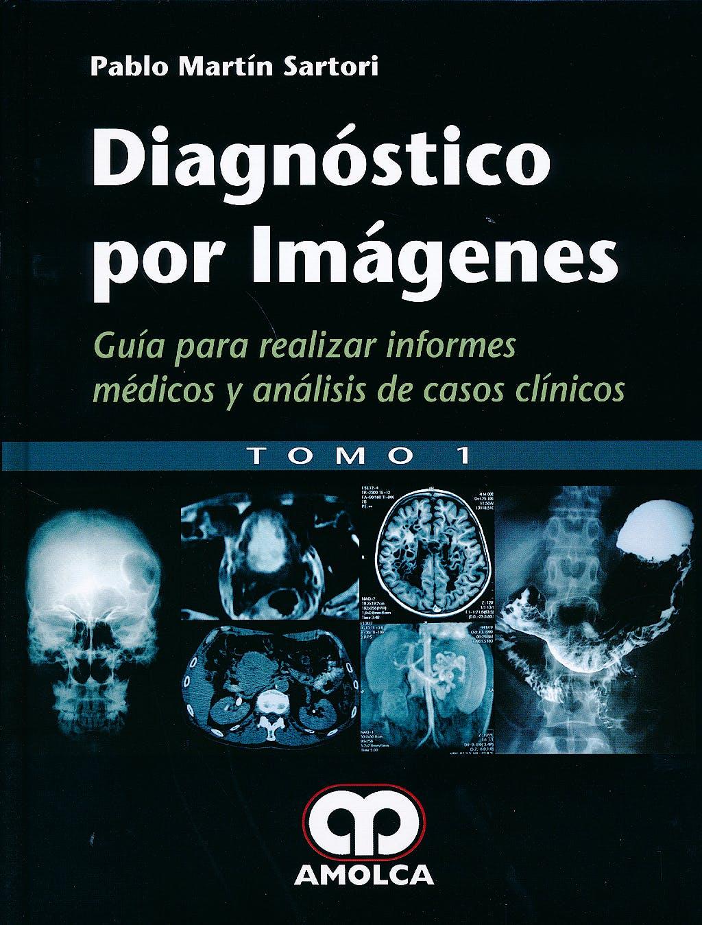 Portada del libro 9789588871189 Diagnostico por Imagenes. Guia para Realizar Informes Medicos y Analisis de Casos Clinicos, 2 Vols.