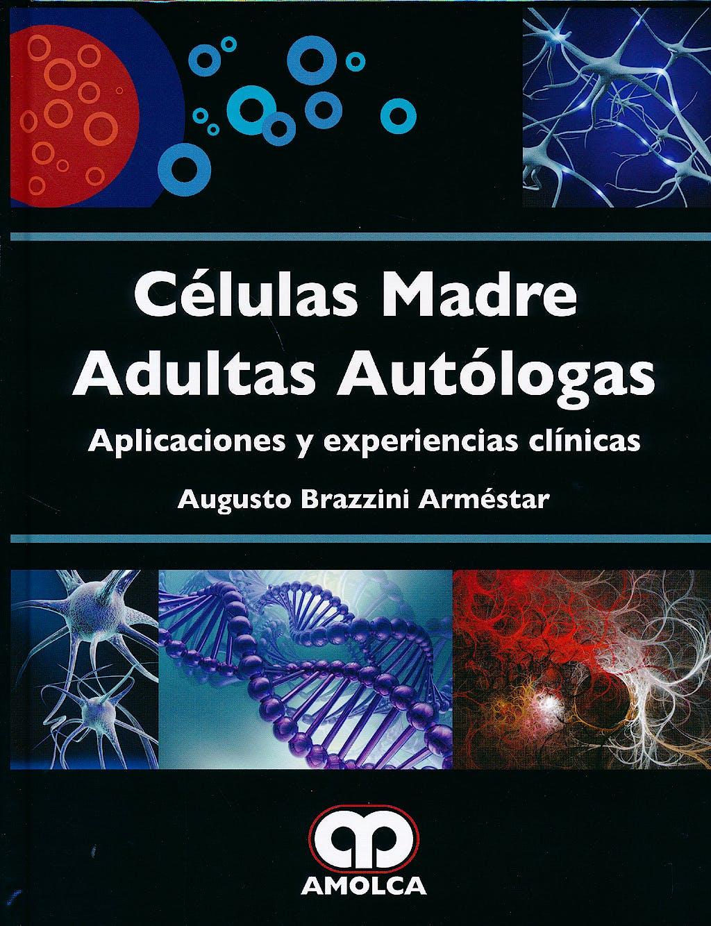 Portada del libro 9789588871202 Células Madre Adultas Autólogas. Aplicaciones y Experiencias Clínicas