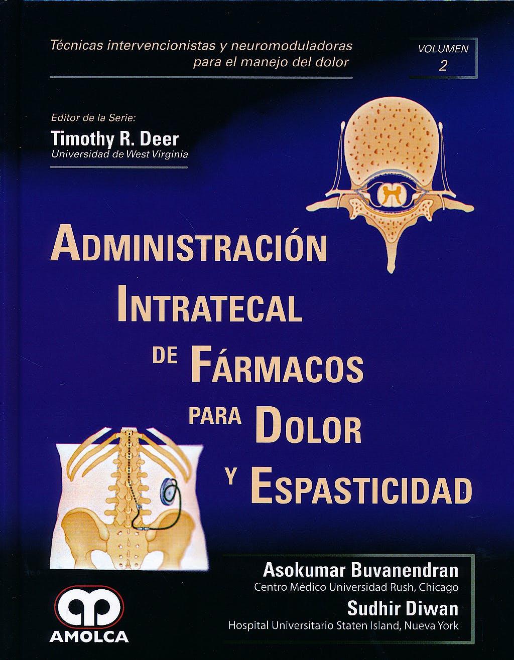 Portada del libro 9789588871318 Administración Intratecal de Fármacos para Dolor y Espasticidad (Técnicas Intervencionistas y Neuromoduladoras para el Manejo del Dolor, Vol. 2)