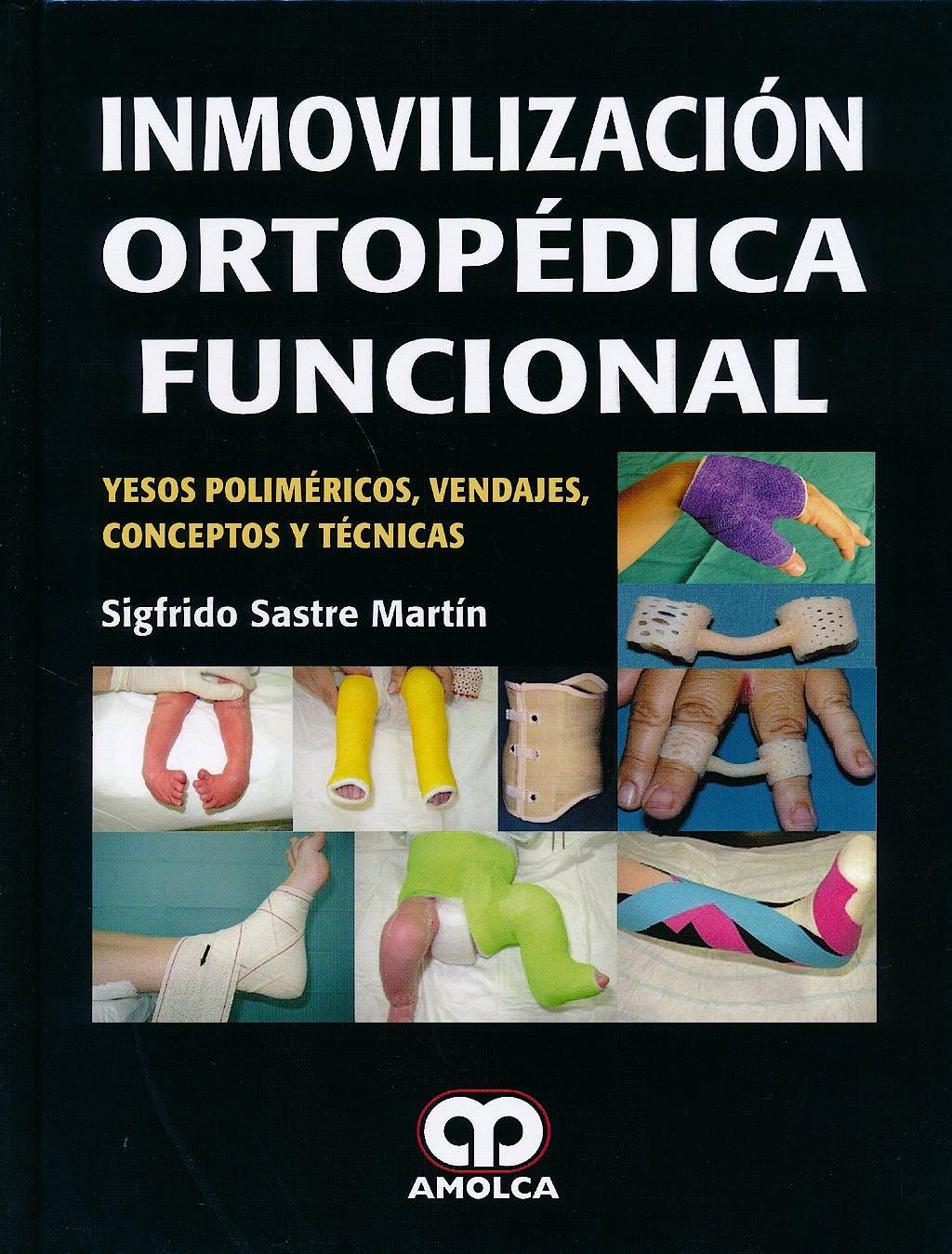 Portada del libro 9789588871516 Inmovilización Ortopédica Funcional. Yesos Poliméricos, Vendajes, Conceptos y Técnicas