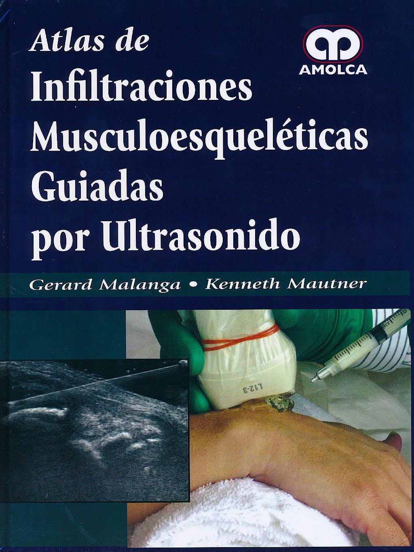 Portada del libro 9789588871547 Atlas de Infiltraciones Musculoesqueléticas Guiadas por Ultrasonido