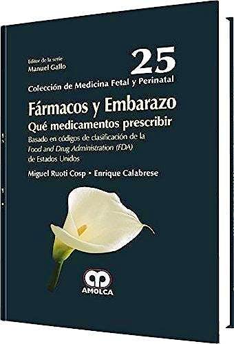 Portada del libro 9789588871554 Fármacos y Embarazo. Qué Medicamentos Prescribir… (Colección de Medicina Fetal y Perinatal, Vol. 25)