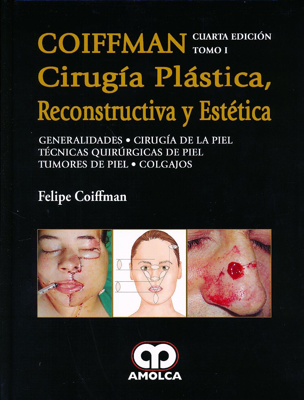 Portada del libro 9789588871639 Coiffman Cirugía Plástica, Reconstructiva y Estética, Tomo I