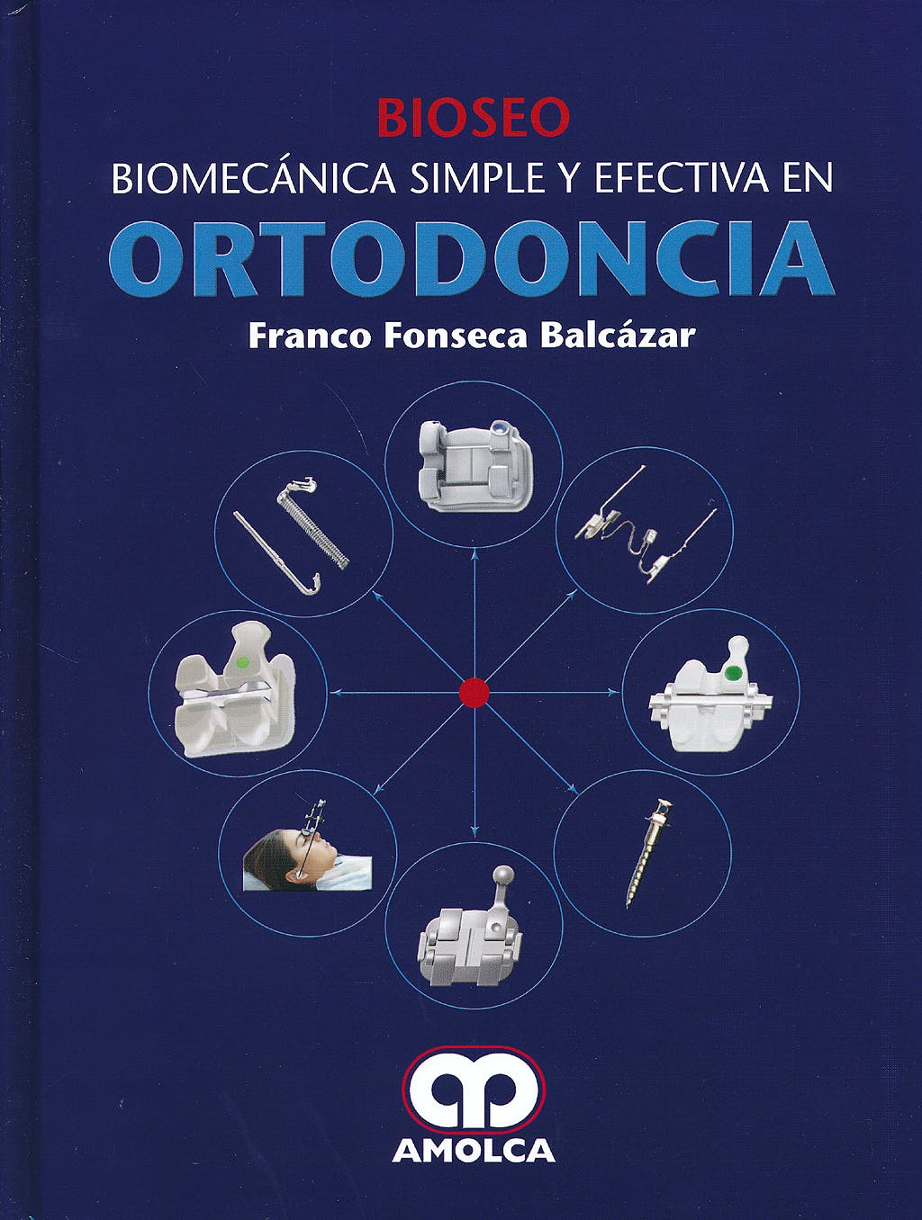 Portada del libro 9789588871769 Bioseo. Biomecánica Simple y Efectiva en Ortodoncia