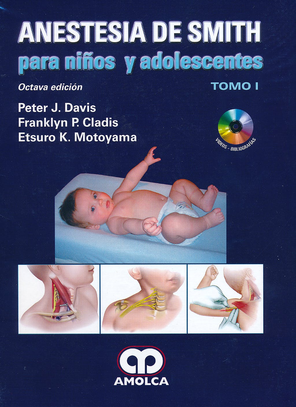 Portada del libro 9789588871837 Anestesia de Smith para Niños y Adolescentes, 3 Vols. + CD