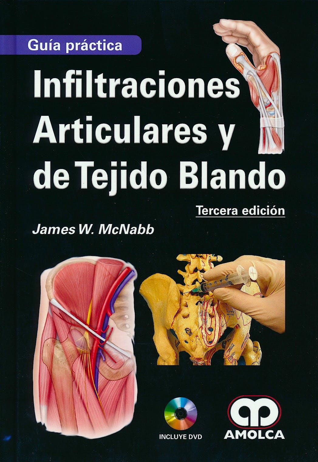 Portada del libro 9789588950112 Infiltraciones Articulares y de Tejido Blando. Guía Práctica + DVD