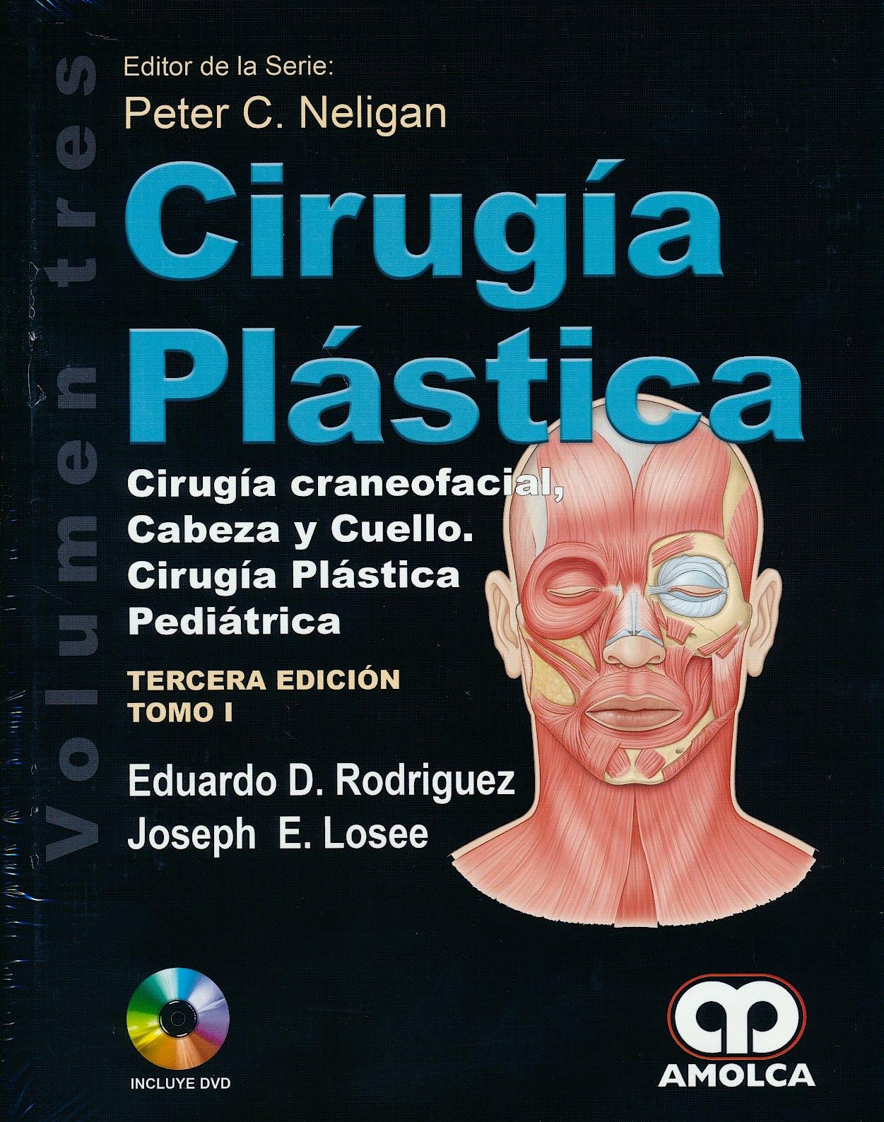 Portada del libro 9789588950303 Cirugia Plastica, Vol. 3: Cirugia Craneofacial, Cabeza y Cuello Cirugia Plastica Pediatrica, 2 Tomos + Dvd