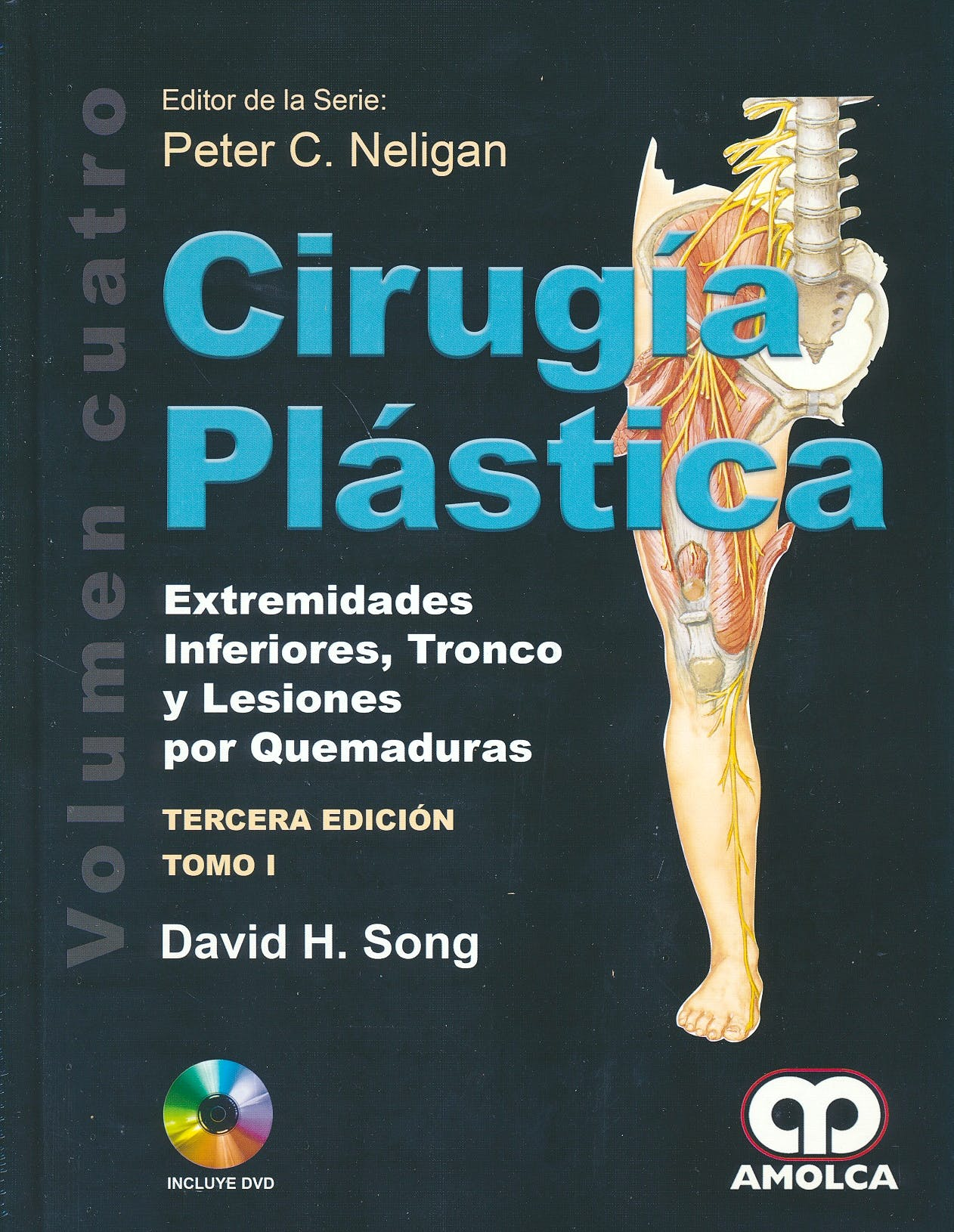 Portada del libro 9789588950310 Cirugía Plástica, Vol. 4: Extremidades Inferiores, Tronco y Lesiones por Quemaduras, 2 Tomos