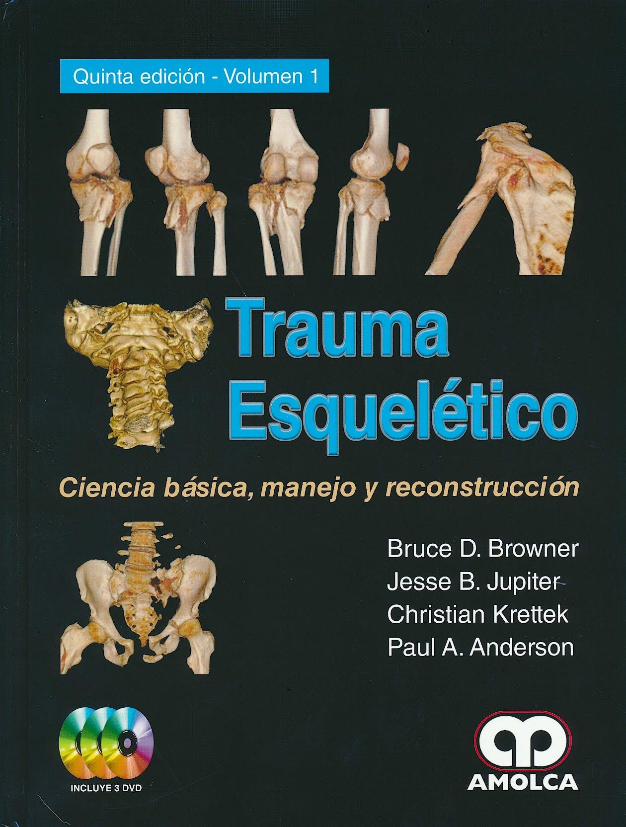 Portada del libro 9789588950365 Trauma Esqueletico. Ciencia Basica, Manejo y Reconstruccion, 2 Vols. + 3 Dvds