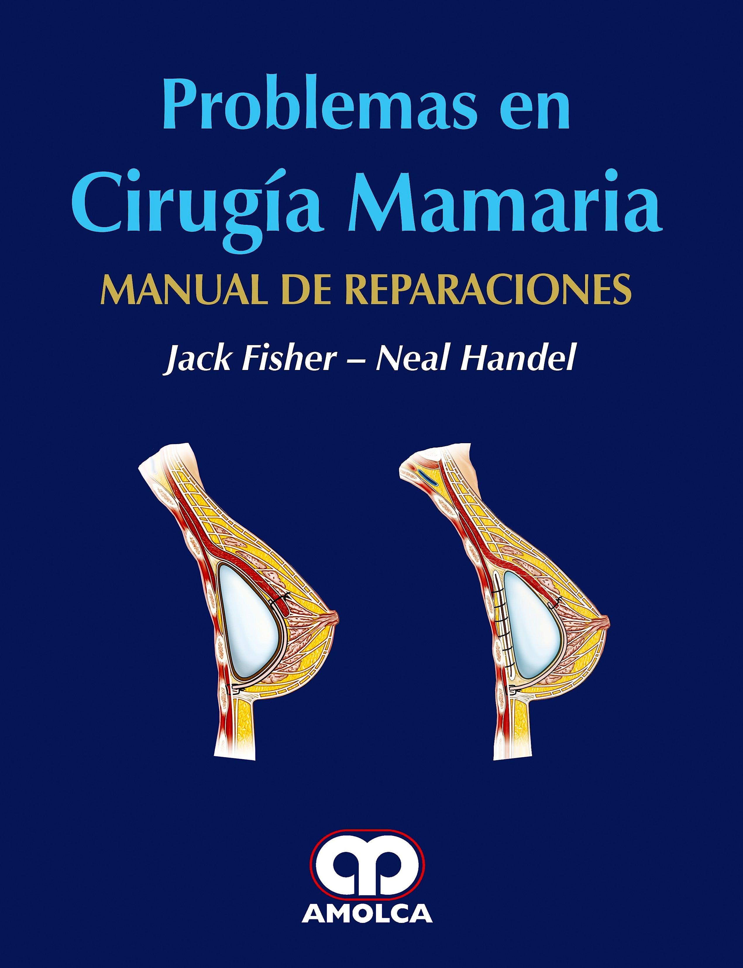 Portada del libro 9789588950471 Problemas en Cirugía Mamaria. Manual de Reparaciones