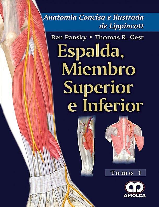 Portada del libro 9789588950488 Espalda, Miembro Superior e Inferior (Anatomía Concisa e Ilustrada de Lippincott, Tomo 1)