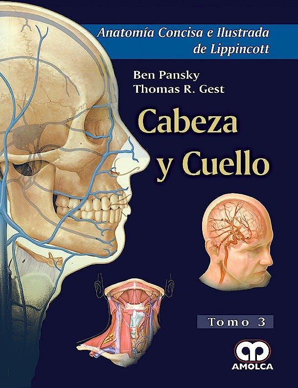 Portada del libro 9789588950501 Cabeza y Cuello (Anatomia Concisa e Ilustrada de Lippincott, Tomo 3)