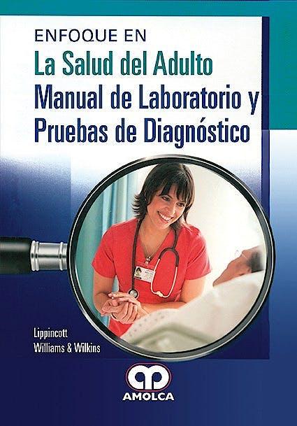 Portada del libro 9789588950532 Enfoque en la Salud del Adulto. Manual de Laboratorio y Pruebas de Diagnóstico