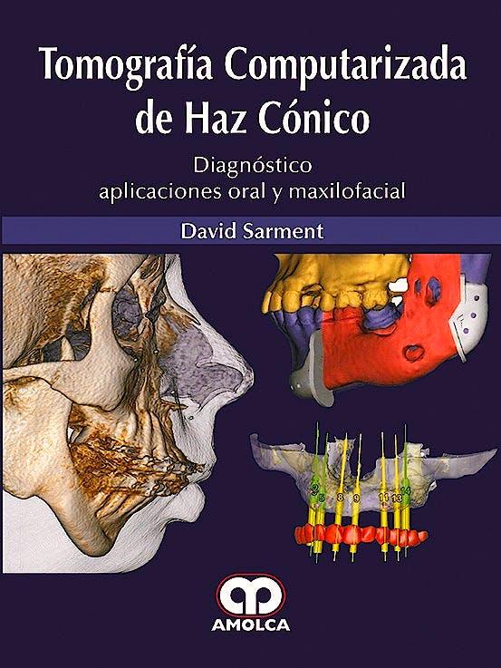 Portada del libro 9789588950655 Tomografía Computarizada de Haz Cónico. Diagnóstico Aplicaciones Oral y Maxilofacial