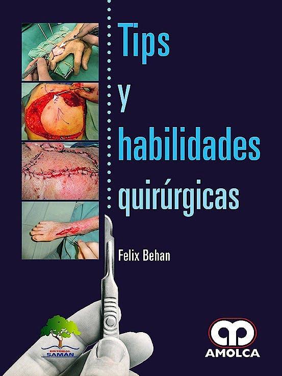 Portada del libro 9789588950686 Tips y Habilidades y Quirúrgicas